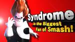 - JOKE - Syndrome Is the Biggest Fan of Smash