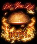 Let Your Life Burn T-Shirt v2