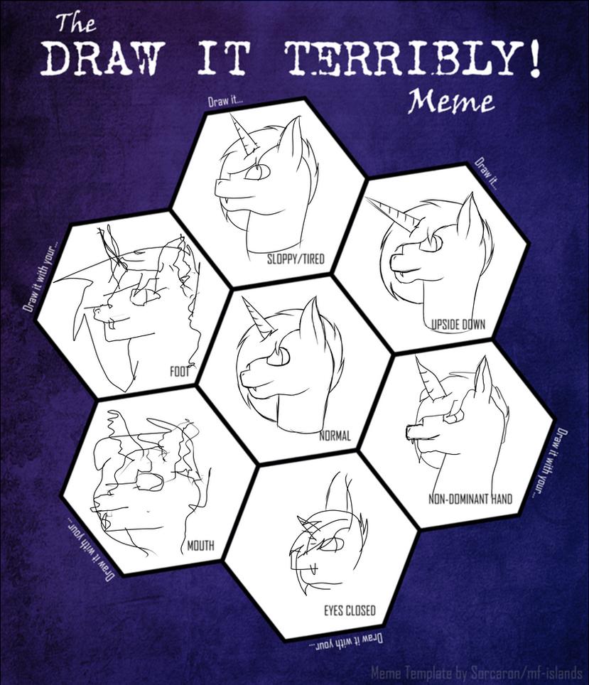 Draw It Terridly Meme by MidNightFlyer53