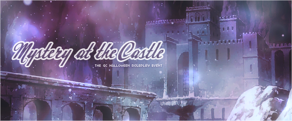 RP 2 Week Event - Mystery at the Castle Mystery_at_the_castle_halloween_event_header_by_tsuki_no_kagayaki-d8326ux
