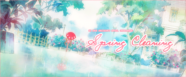 [RP Challenge] April Spring Cleaning Challenge! April_spring_cleaning_challenge_header_by_tsuki_no_kagayaki-d8oy6ub