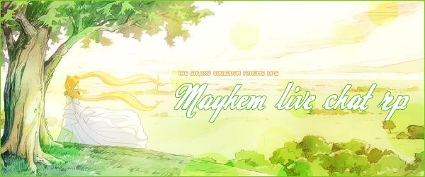 MAYHEM Live Chat RP Sign-Up Thread! May_madness_live_chat_rp_header_by_tsuki_no_kagayaki-d8saspc