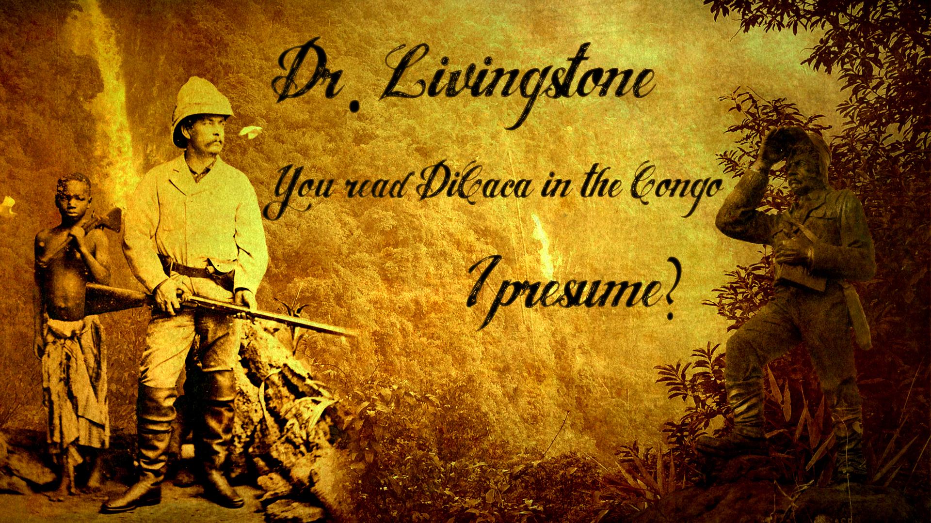Livingstone I Presume : Dr Livingstone I presume? by FuRiuZ on DeviantArt