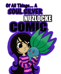 Of All Things - Soul Silver Nuzlocke - Cover