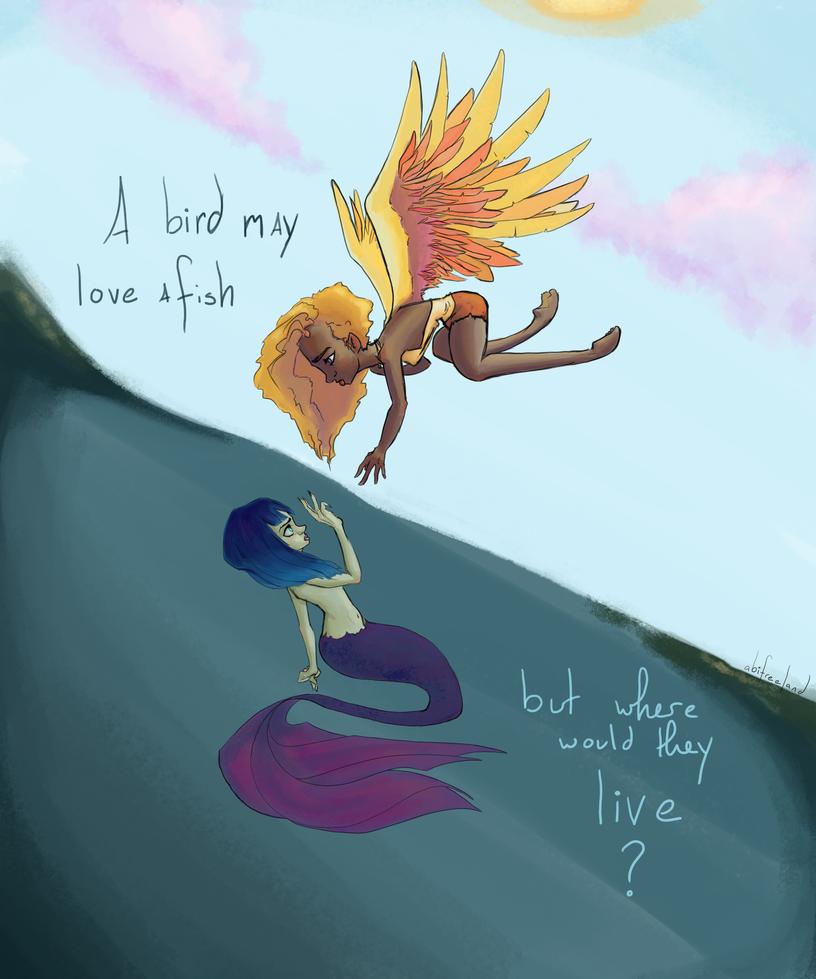 a bird may love a fish by purplypanda20