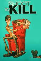 Shoot To Kill by RYE-BREAD