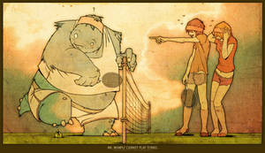 Mr. Wumple Cannot Play Tennis.