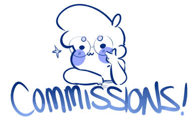 I'VE OPENED COMMISSIONS, YOU GUYS