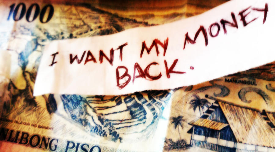 i_want_my_money_back_by_xxxdefiance-d30ss0h.jpg (900×497)