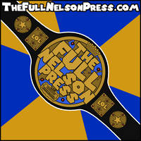 The Full Nelson Press Championship (2013-Present) by TheFullNelsonPress