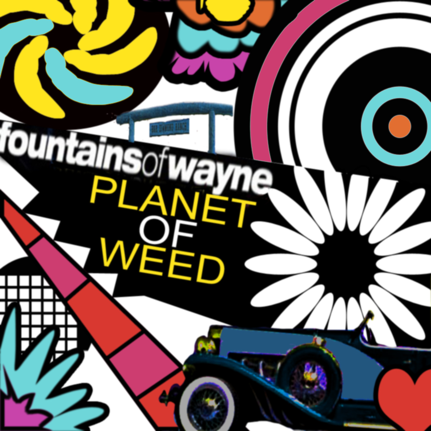 Image result for planet of weed fountains of wayne