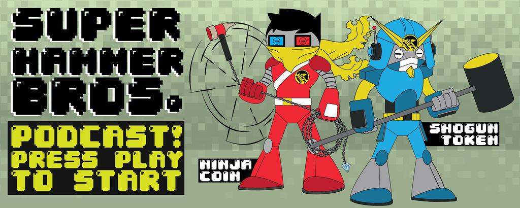 Super Hammer Bros. Podcast - Hammer Bots Banner by B-neoZEN
