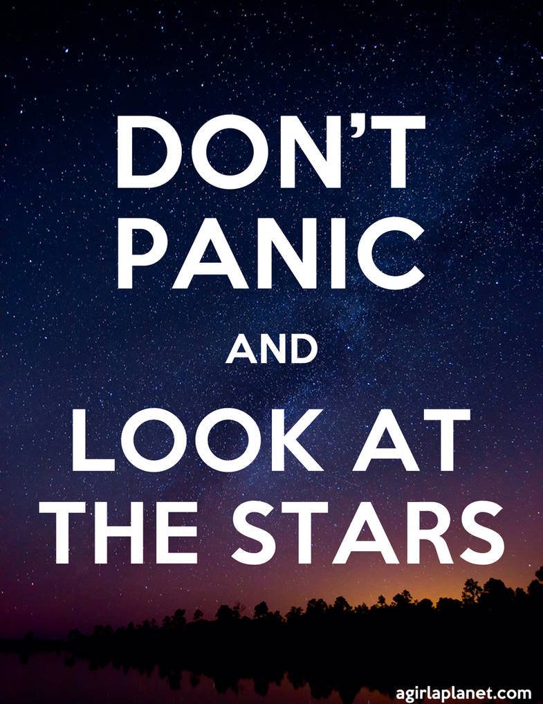 Don't Panic and Look at the stars