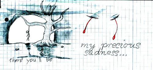 My precious sadness