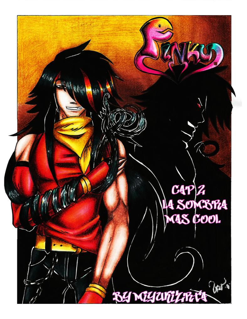 Pinku Cap 2: La sombra mas cool by miyukiZETA