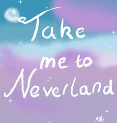 Take me to neverland  by ashpaw113