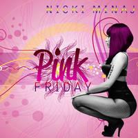 Pink Friday - Nicki Minaj by ChaosE37
