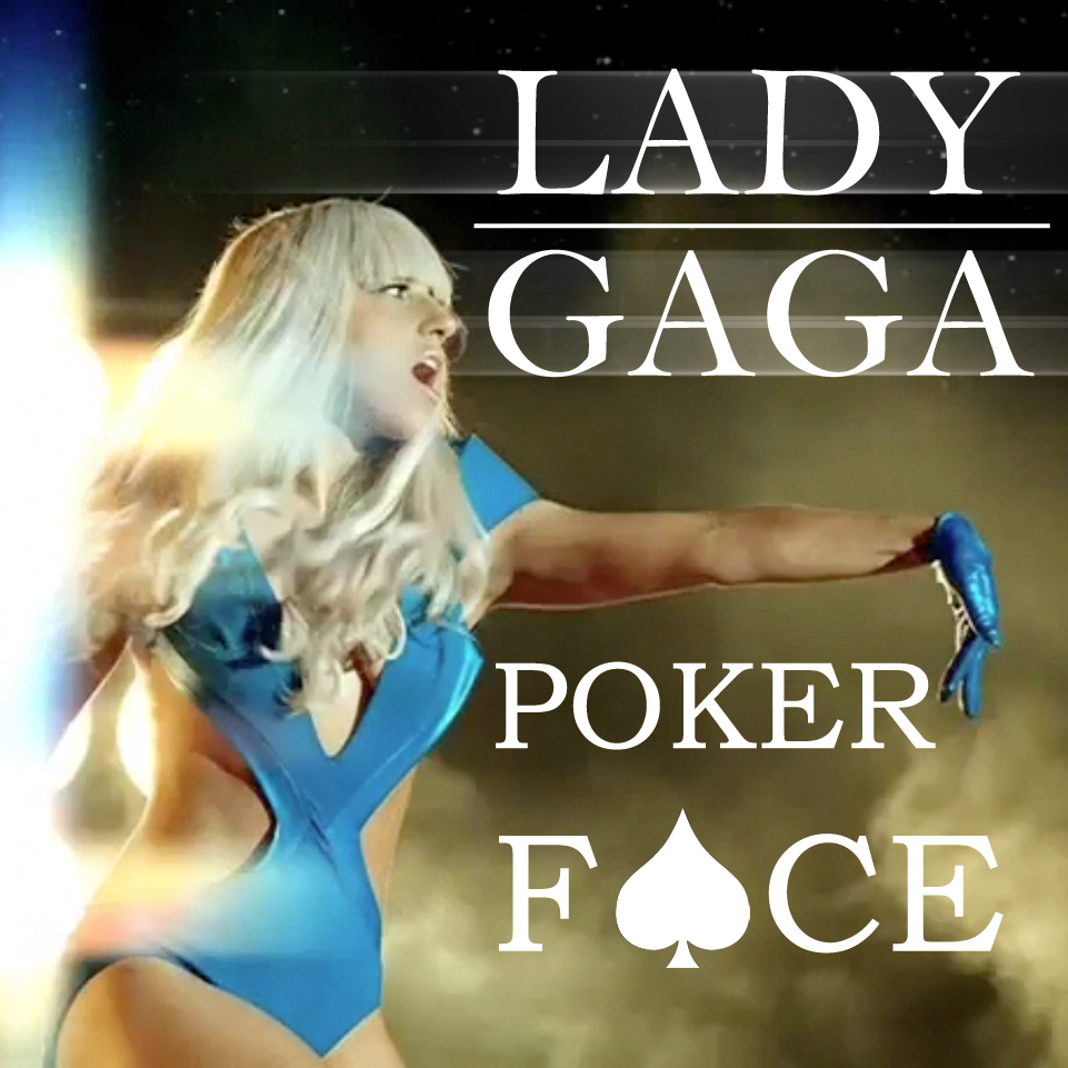 LADY GAGA - Poker FACE by ChaosE37