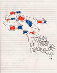 Dreams in 3-D. by TheGreenMonster