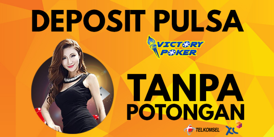 Poker Deposit Pulsa Tanpa Potongan By Pokervictory On Deviantart