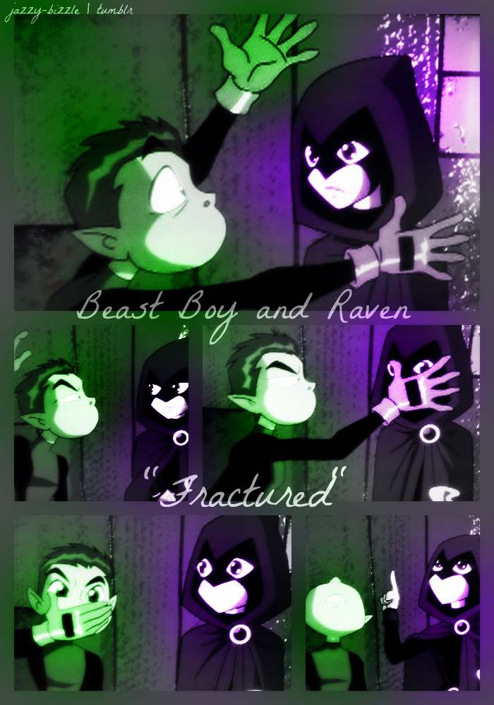 Beast Boy and Raven- 'Fractured' by jazzy-bizzle