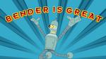 Bender Is Great - Wallpaper by GuruGrendo