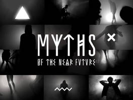MYTHS OF THE NEAR FUTURE
