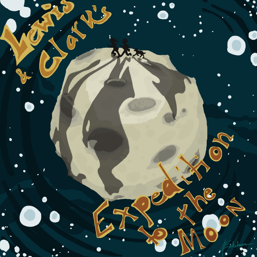 Lewis and Clark's Expedition to the Moon by WarAdmiral