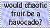 Chaotic Fruit by CassidyPeterson