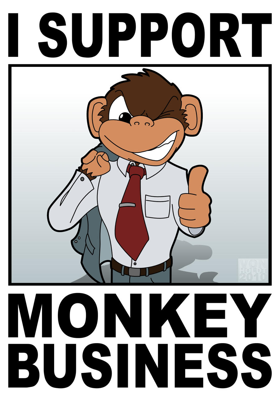 I Support Monkey Business by vonholdt