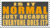 is it normal? by Sky-of-Dust