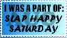 AUG_SLAP HAPPY SATURDAY_Stamp by DreagonArchives