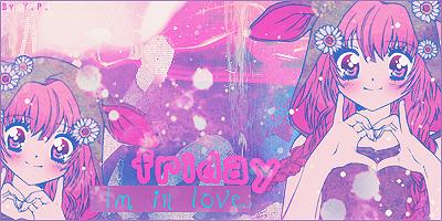 Friday Im in Love Friday_im_in_love__firma__by_xxxypdesignxxx-d3arc40