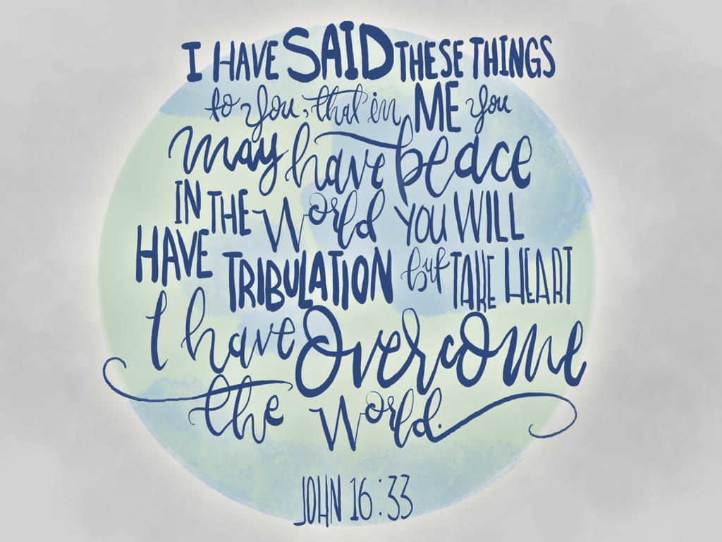 John 16:33 by sailorjessi