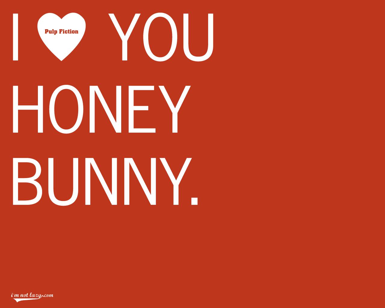 Wallpaper I Love You Honey : I LOVE YOU HONEY BUNNY. by imnotlazy on DeviantArt