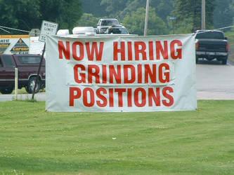 now hiring GRINDING