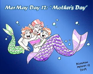 Mermay 2019 - Day 12: Mother's Day by joshnickerson