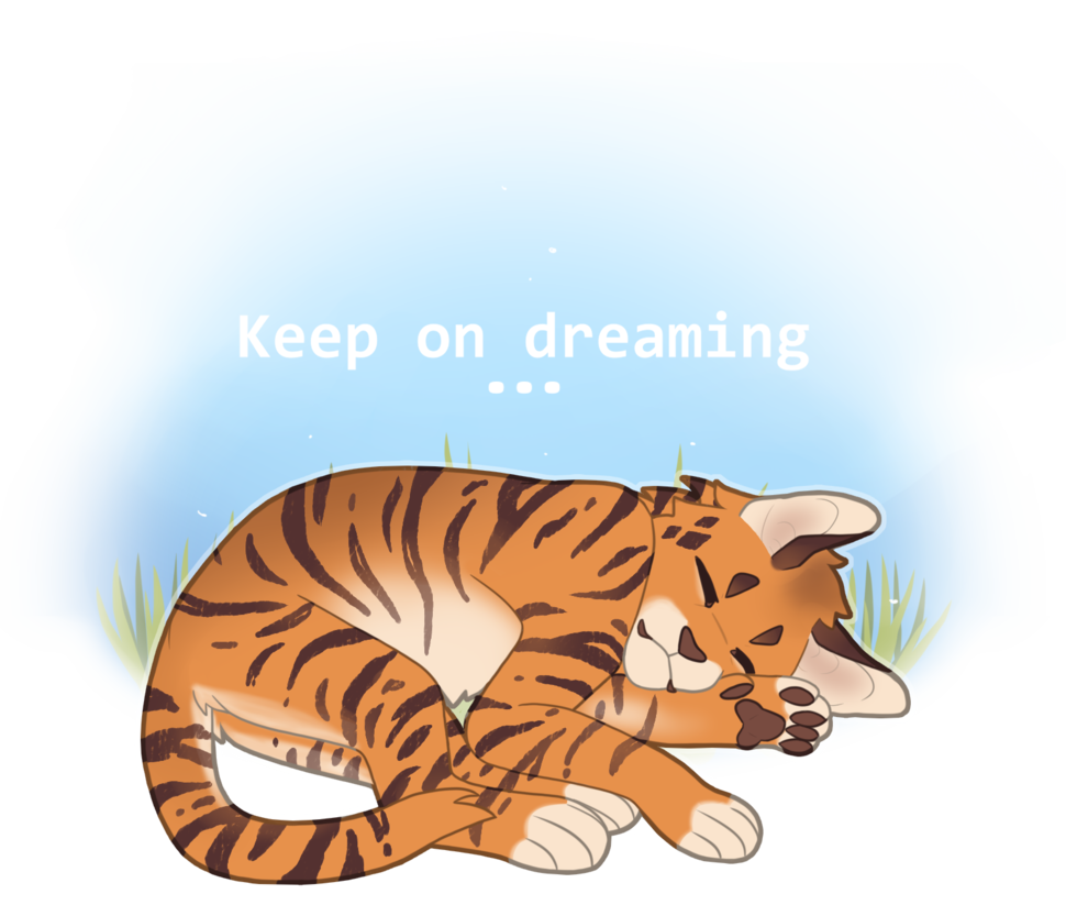 Keep On Dreaming (Commission) ($4) by kittyrules2003