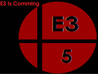 E3 Is Comming by Flame-dragon