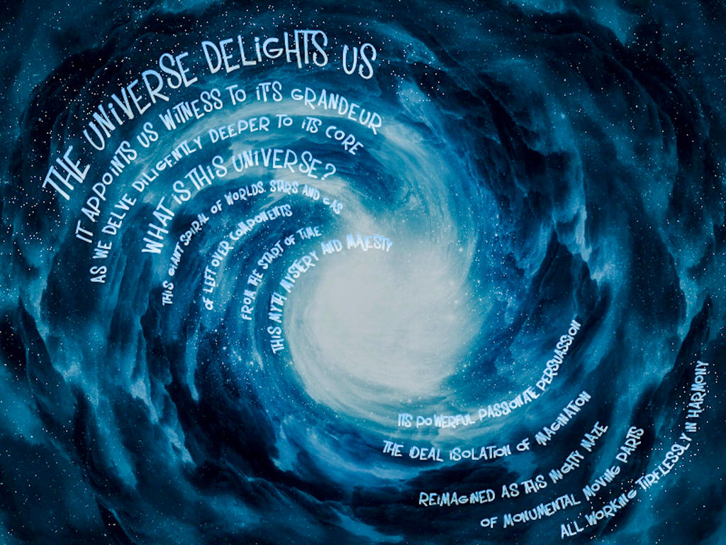 The universe delights us by MegapixelMasterpiece