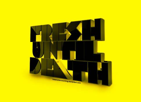 fresh until death