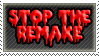 Stamp: Stop the Remake by FlantsyFlan
