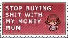 Stamp: Stop it Mom by FlantsyFlan
