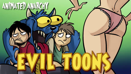 Animated Anarchy - Evil Toons by AndrewDickman