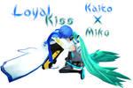 Loyal Kiss - Kaito X Miku