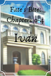 Fate's Bite: Ivan Chapters Released by MissVeronicaMarie