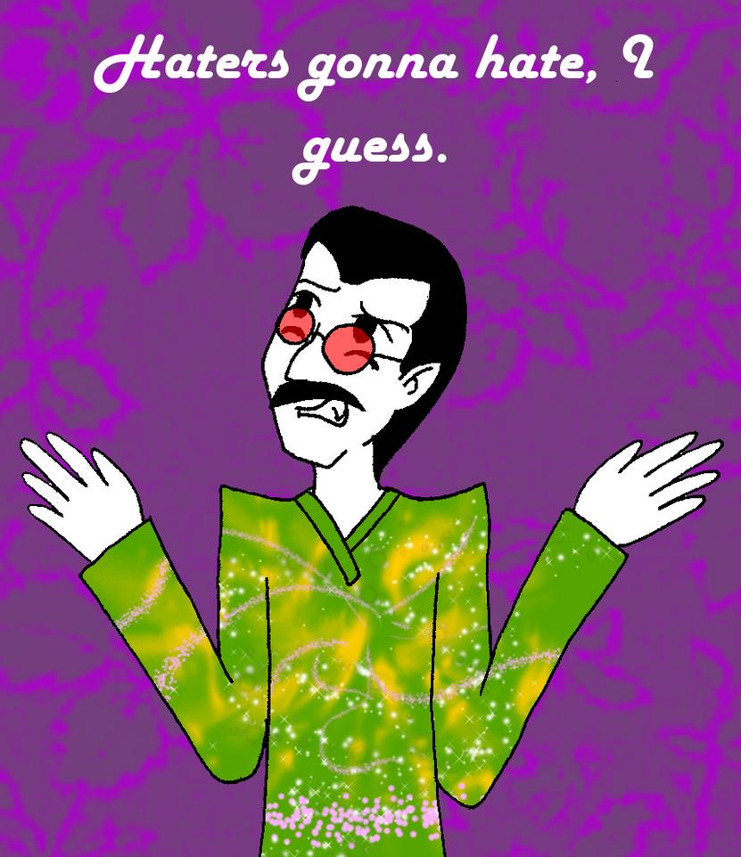 Haters gonna hate HARD by StrixVanAllen