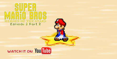 SMB Heroes of the Stars Epsiode 2 Part 1 is done