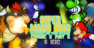 SMB Heroes of the Stars Epsiode 2 Part 2 is done