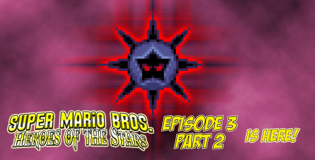SMB Heroes of the Stars Episode 3 Part 2 by KingAsylus91